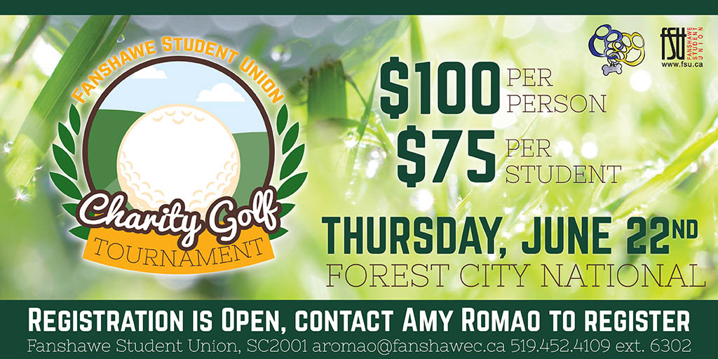 FSU Charity Golf Tournament $100 per person, $75 per Fanshawe student, June 22nd, Forest City National