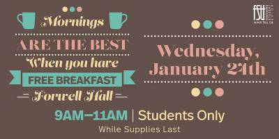 Free Breakfast Wednesday, January 24th, 2018 to Wednesday, January 24th, 2018 Forwell Hall Free Open to all Fanshawe students