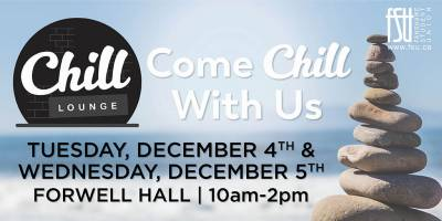 FSU Chill Lounge Day 1 on Tuesday, December 4th, 2018