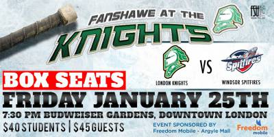 Fanshawe at the Knights: London vs. Windsor (Box Seats)Friday, January 25th, 2019
