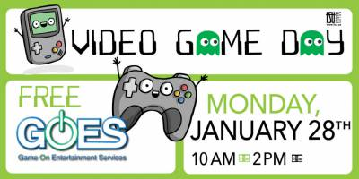 Video Game DayMonday, January 28th, 2019