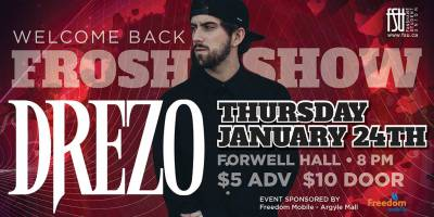 Welcome Back Frosh Show with DrezoThursday, January 24th, 2019