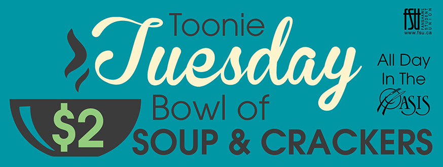 $2 bowl of soup and crackers every Tuesday in Oasis, all day.